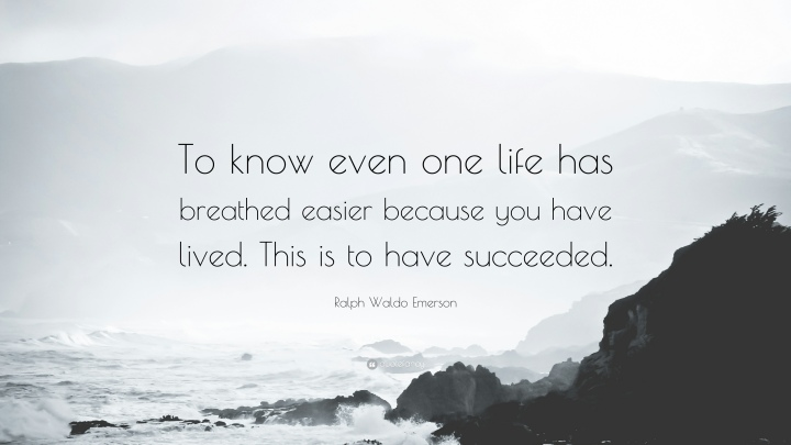 36584-Ralph-Waldo-Emerson-Quote-To-know-even-one-life-has-breathed